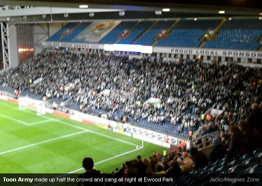 Toon Army made up half the crowd and sang all night at Ewood Park [Jacko/Magpies Zone]